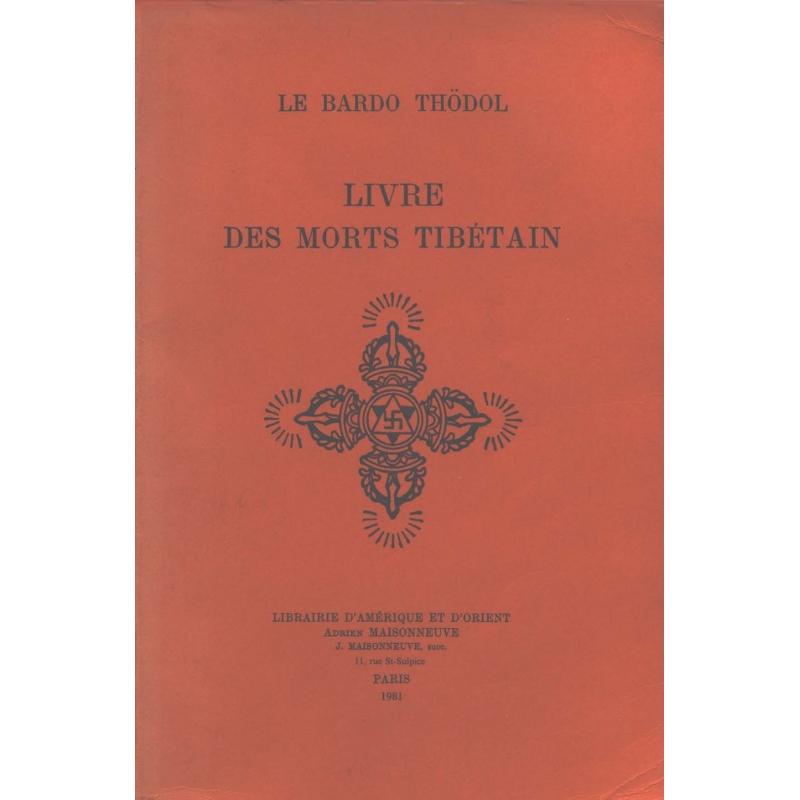 Le Bardo Thödol : Livre des morts tibétain