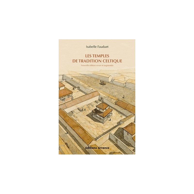 Les temples de tradition celtique en Gaule Romaine. (Nouvelle édition revue et augmentée)