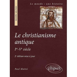 Le christianisme antique. Ier-Ve siècle.