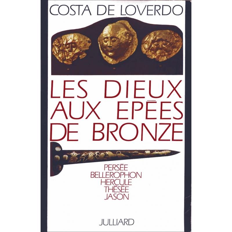 Les dieux aux épées de bronze. Persée. Bellérophon. Hercule. Thésée. Jason