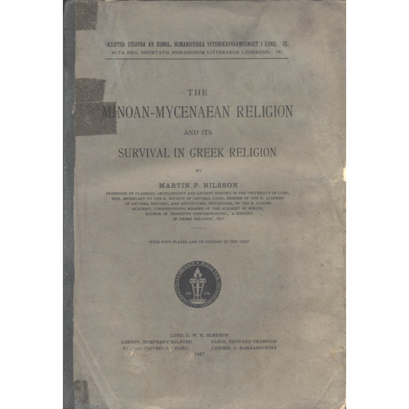 The Minoan-Mycenaean religion and its survival in Greek religion