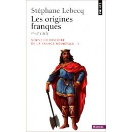 Nouvelle histoire de la France médiévale 1 : Les origines franques Ve-IXe siècle