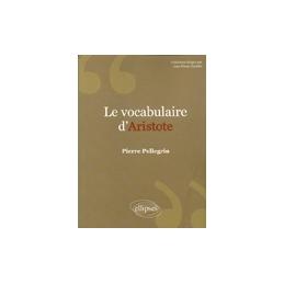 Le vocabulaire d'Aristote. Nouvelle édition