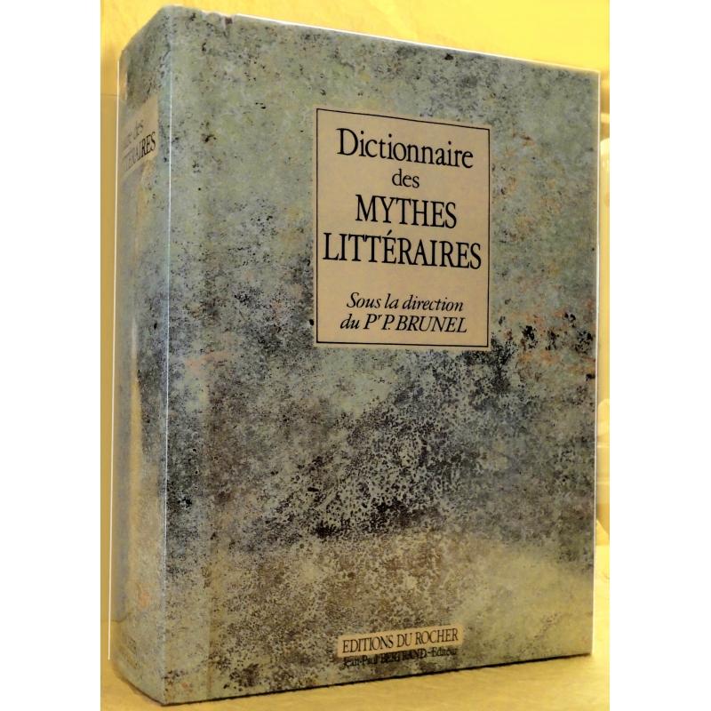 Dictionnaire des mythes littéraires