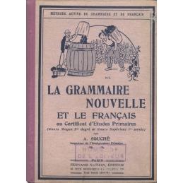 La grammaire nouvelle et le français au Certificat d'Etudes Primaires (Cours Moyen 2me degré et Cours Supérieur 1re année)