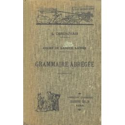 Cours de langue latine à l'usage de l'enseignement secondaire publié par un groupe de professeurs - Grammaire abrégée