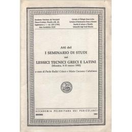 Atti del i seminario di studi sui lessici tecnici greci e latini (Messina, 8-10 marzo 1990)