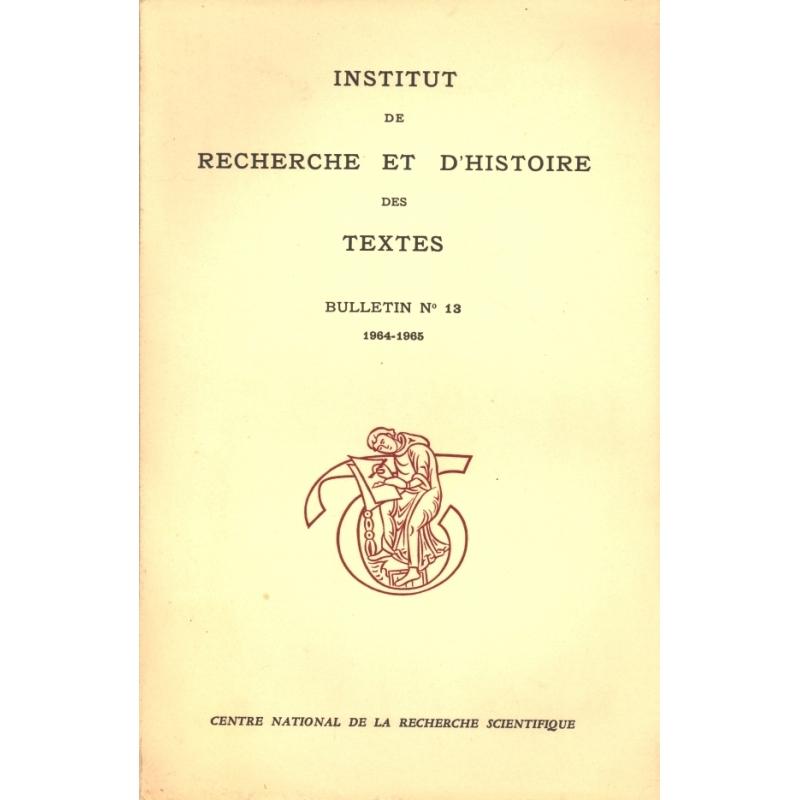 Bulletin d'information de l'Institut de recherche et d'histoire des textes n° 13. 1964-1965.