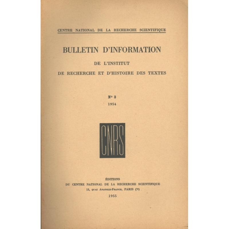 Bulletin d'information de l'Institut de recherche et d'histoire des textes n° 3. 1954