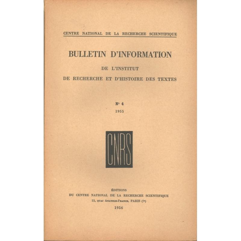 Bulletin d'information de l'Institut de recherche et d'histoire des textes n° 4. 1955