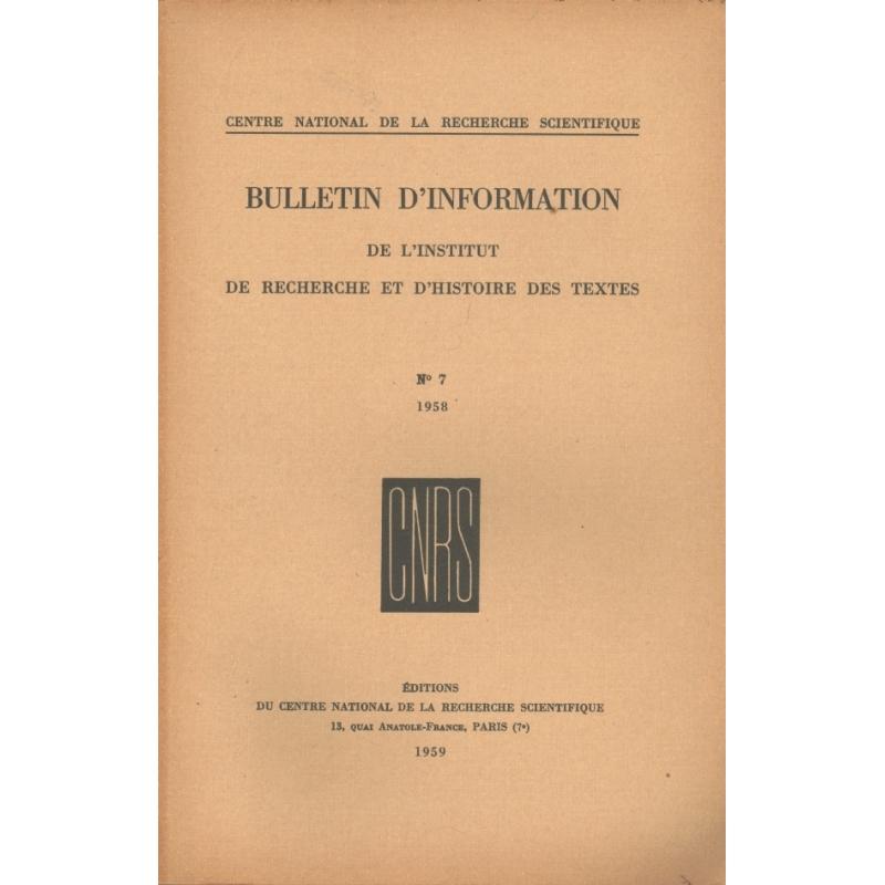 Bulletin d'information de l'Institut de recherche et d'histoire des textes n° 7. 1958