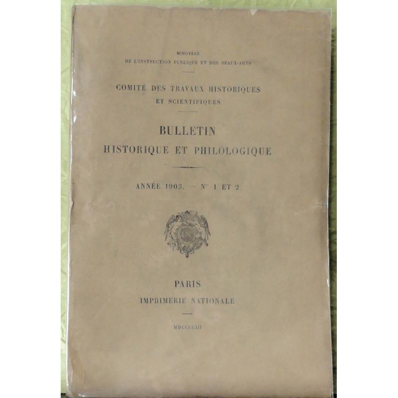 Bulletin philologique et historique (jusqu'à 1715) du Comité des travaux historiques et scientifiques - Année 1903, n° 1 et 2