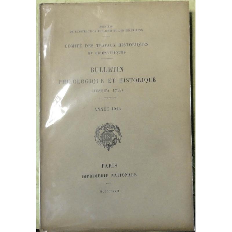 Bulletin philologique et historique (jusqu'à 1715) du Comité des travaux historiques et scientifiques - Année 1916