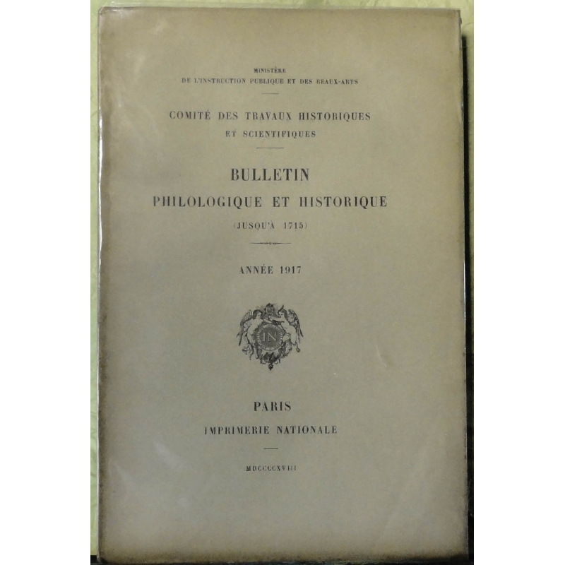Bulletin philologique et historique (jusqu'à 1715) du Comité des travaux historiques et scientifiques - Année 1917