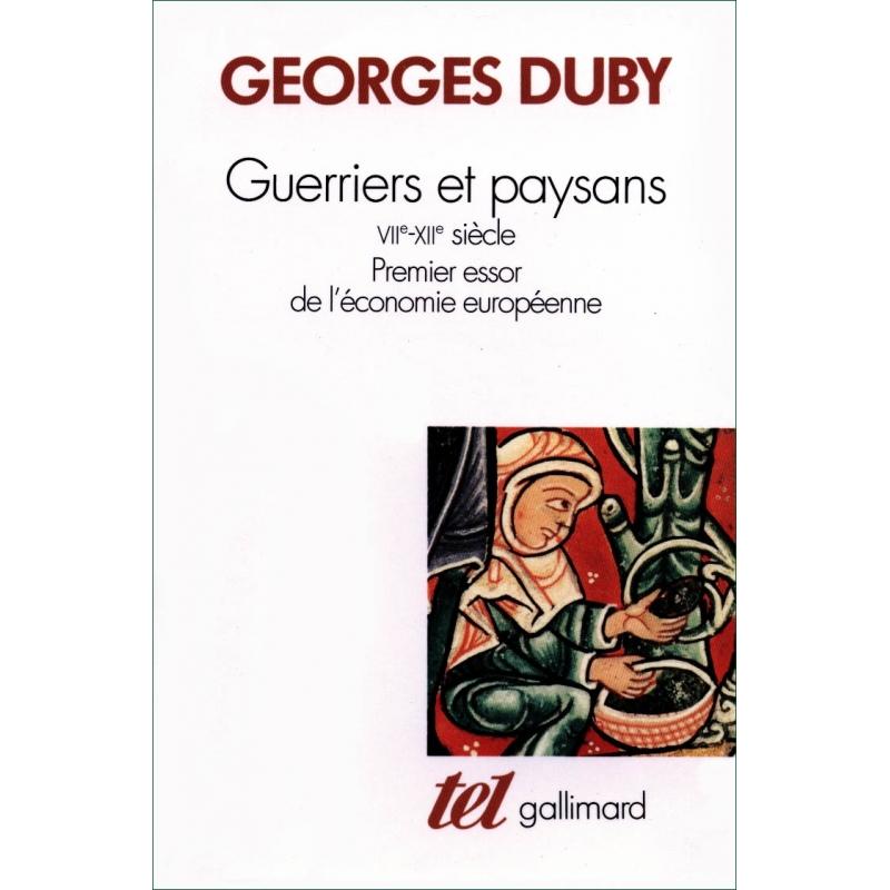 Guerriers et paysans. VII-XIIe siècle. Premier essor de l'économie européenne
