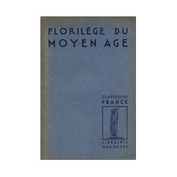 Florilège du Moyen Age présenté par Georges Hacquard