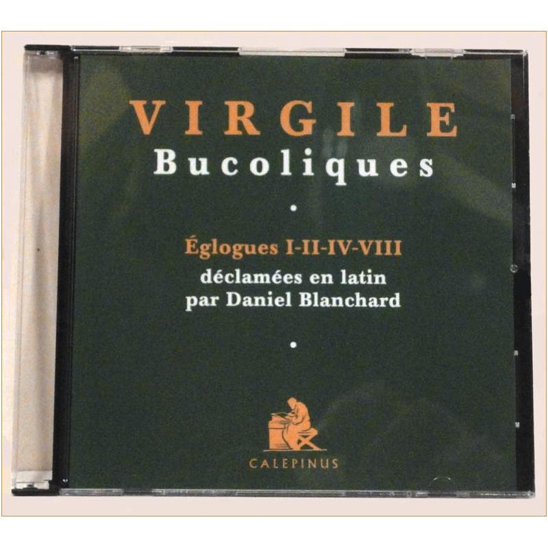 Bucoliques : Eglogues I-II-IV-VIII déclamées en latin