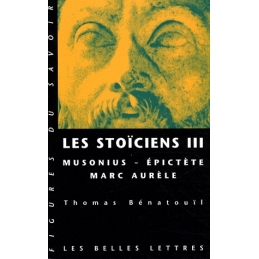 Les Stoïciens III   Musonius, Epictète, Marc Aurèle