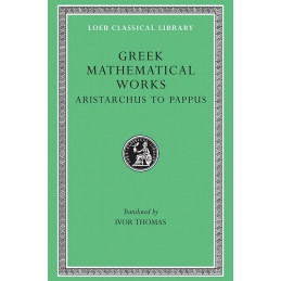 Greek Mathematical Works, vol. II : Aristarchus to Pappus