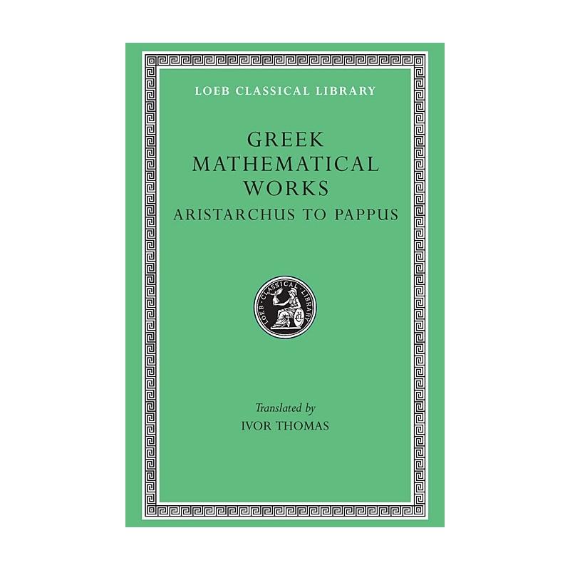Greek Mathematical Works, vol. II : Aristarchus to Pappus