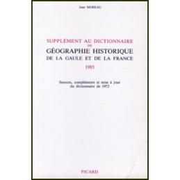 Supplément au dictionnaire de géographie historique de la Gaule et de la France