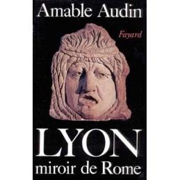Lyon miroir de Rome