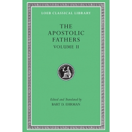 volume II - The Shepherd of Hermas. The Martyrdom of Polycarp. The Epistle to Diognetius