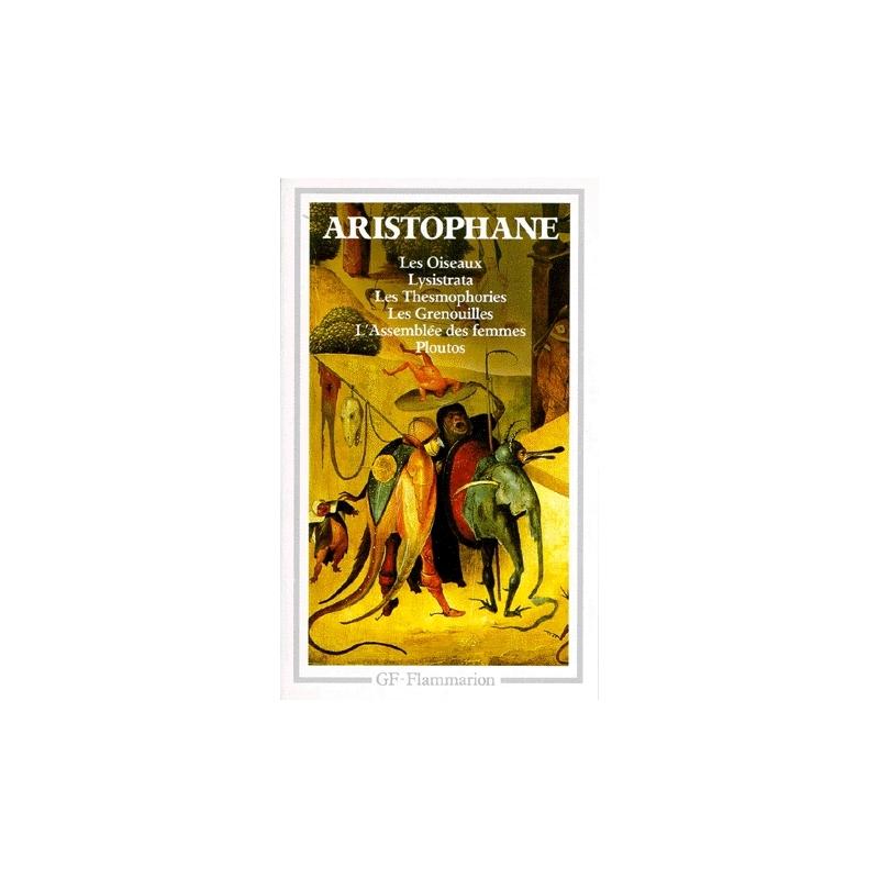 Théâtre complet II : Les Oiseaux, Lysistrata, Les Thesmophories, Les Grenouilles, L'Assemblée des Femmes, Ploutos