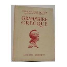 Grammaire grecque à l'usage des classes de la 4ème à la 1ère.
