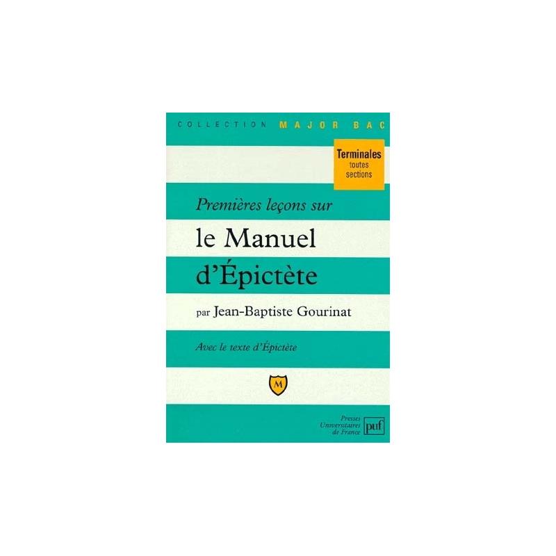 Premières leçons sur le Manuel d'Epictète comprenant le texte intégral du Manuel dans une traduction nouvelle