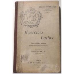 Exercices latins. Troisième série. Classes de quatrième et troisième. Livre du maître.