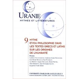 Uranie 9 : Mythes et/ou philosophie dans les textes grecs et latins sur les origines de l'humanité