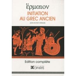Hermaion. Initiation au grec ancien. Edition complète
