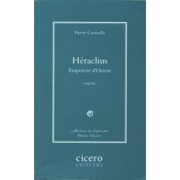 Héraclius. Empereur d'Orient. Tragédie