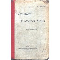 Premiers exercices latins. Versions et thèmes faciles sur la première partie de la grammaire avec un double lexique