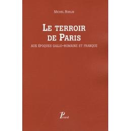 Le Terroir de Paris aux époques gallo-romaine et franque