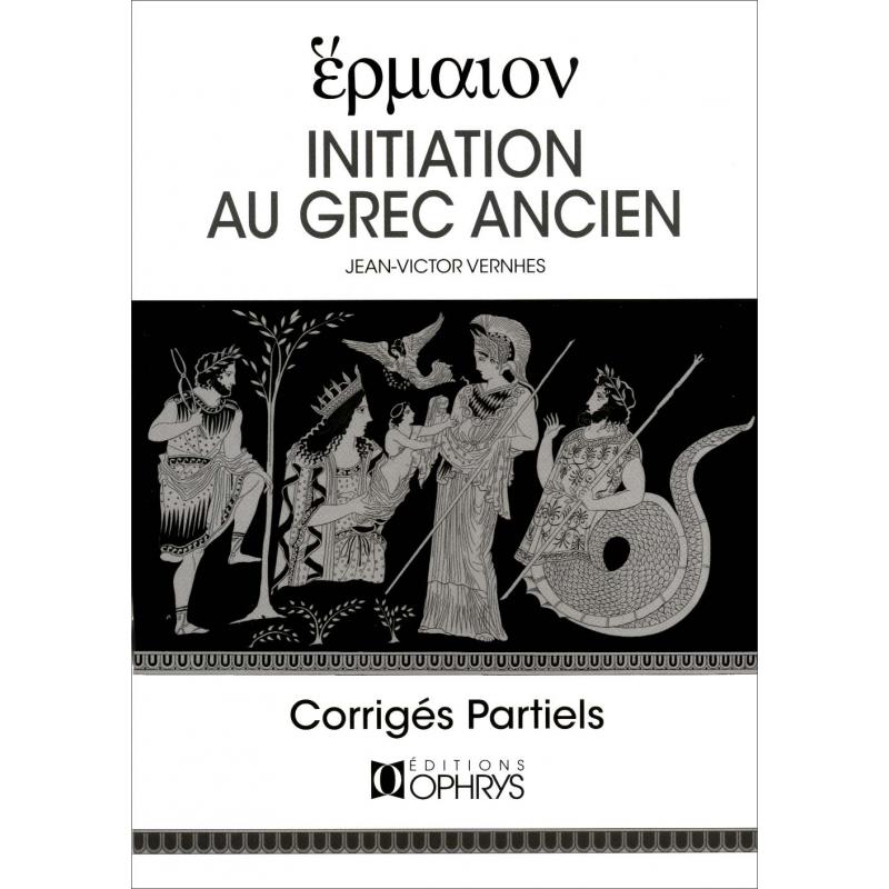 Hermaion. Initiation au grec ancien. Edition complète. Corrigés partiels