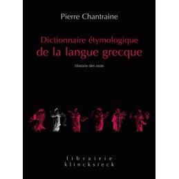Dictionnaire étymologique de la langue grecque. Histoire des mots