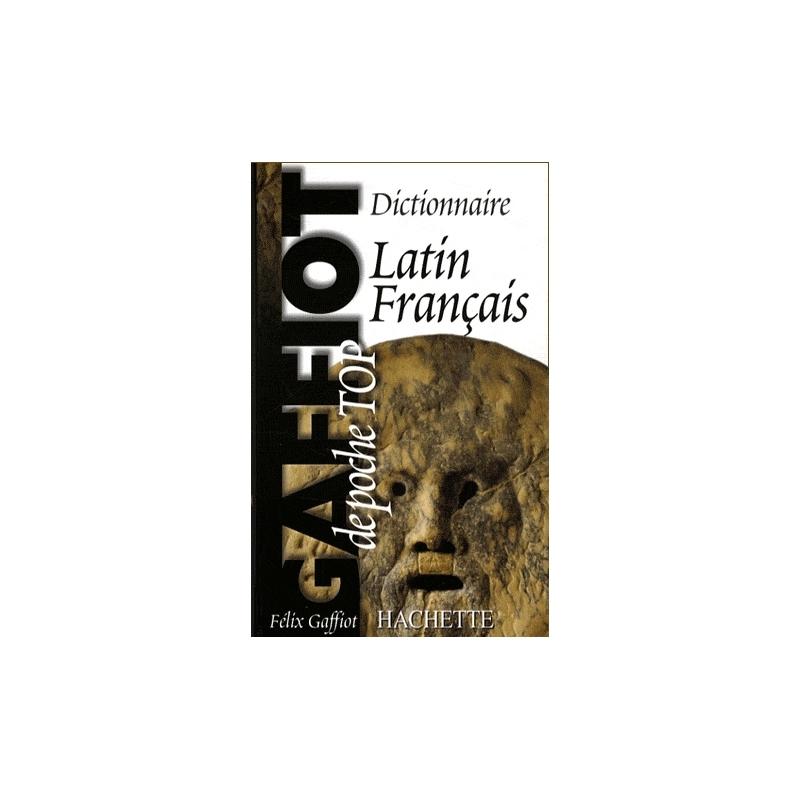 Gaffiot Top poche. Dictionnaire de poche Latin-français