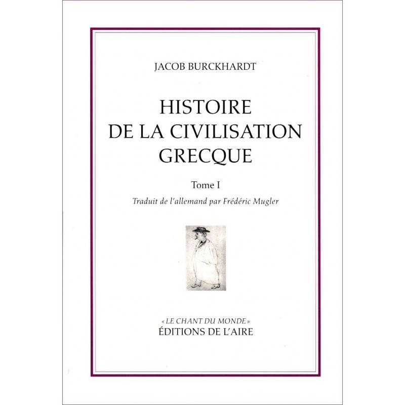 Histoire de la civilisation grecque - tome I