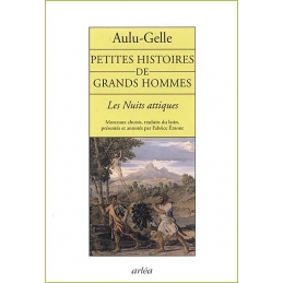 Petites histoires de grands hommes - Les Nuits attiques (extraits)