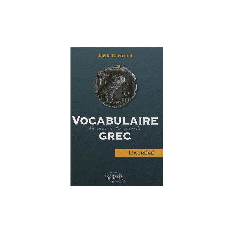 Vocabulaire grec : du mot à la pensée – L'abrégé