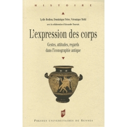 L'expression des corps - Gestes, attitudes, regards dans l'iconographie antique