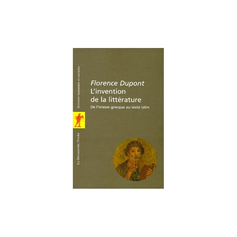 L'invention de la littérature   De l'ivresse grecque au texte latin