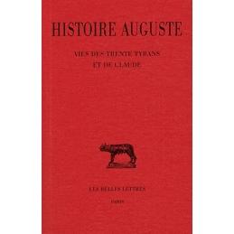 Histoire Auguste, tome 4, 3e partie : Vies des trente tyrans et de Claude