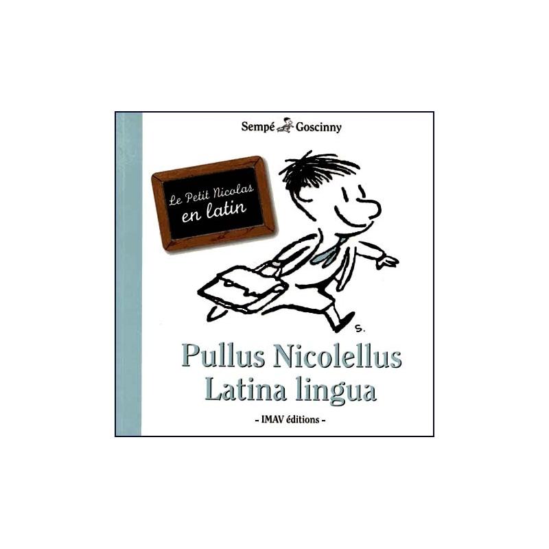Le Petit Nicolas en latin. Pullus Nicolellus Latina lingua