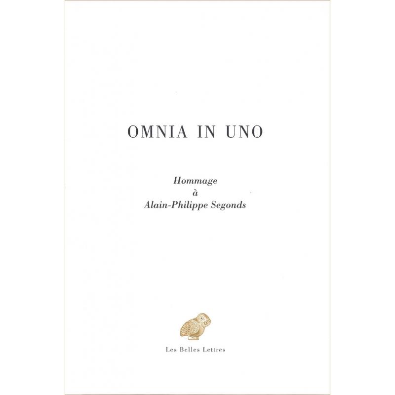 Omnia in uno. Hommage à Alain-Philippe Segonds