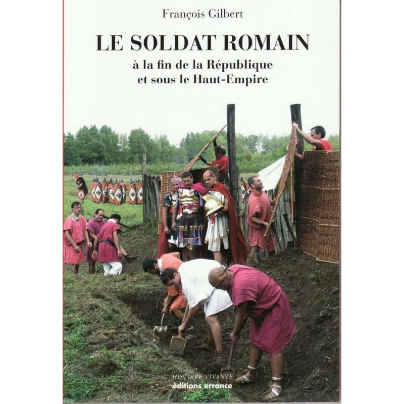 Le soldat romain à la fin de la République et sous le Haut-Empire