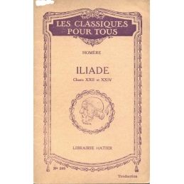 Iliade, chants XXII  et XXIV extraits des chants XIX-XXIII (traduction)