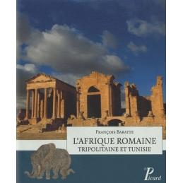 L'Afrique romaine, Tripolitaine et Tunisie
